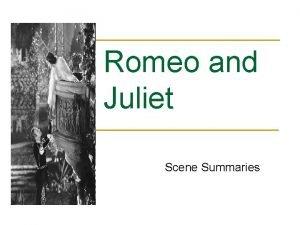 Romeo and Juliet Scene Summaries Prologue The Chorus