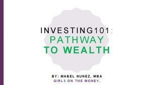 INVESTING 101 PATHWAY TO WEALTH BY MABEL NUNEZ
