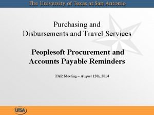 Purchasing and Disbursements and Travel Services Peoplesoft Procurement