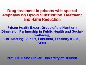 Drug treatment in prisons with special emphasis on