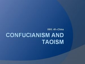 WHI 4 fChina CONFUCIANISM AND TAOISM Origins of