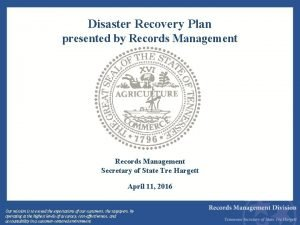 Disaster Recovery Plan presented by Records Management Secretary