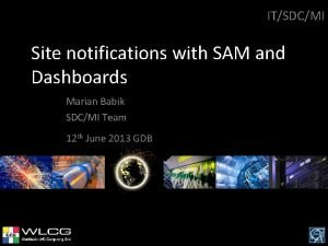 ITSDCMI Site notifications with SAM and Dashboards Marian