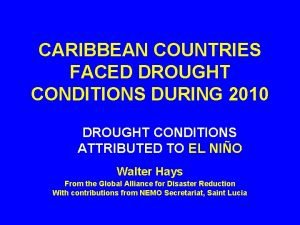 CARIBBEAN COUNTRIES FACED DROUGHT CONDITIONS DURING 2010 DROUGHT