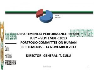 DEPARTMENTAL PERFORMANCE REPORT JULY SEPTEMBER 2013 PORTFOLIO COMMITTEE