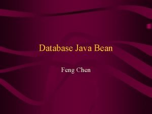 Database Java Bean Feng Chen Outline Tools and