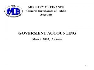 MINISTRY OF FINANCE General Directorate of Public Accounts