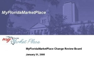 My Florida Market Place Change Review Board January