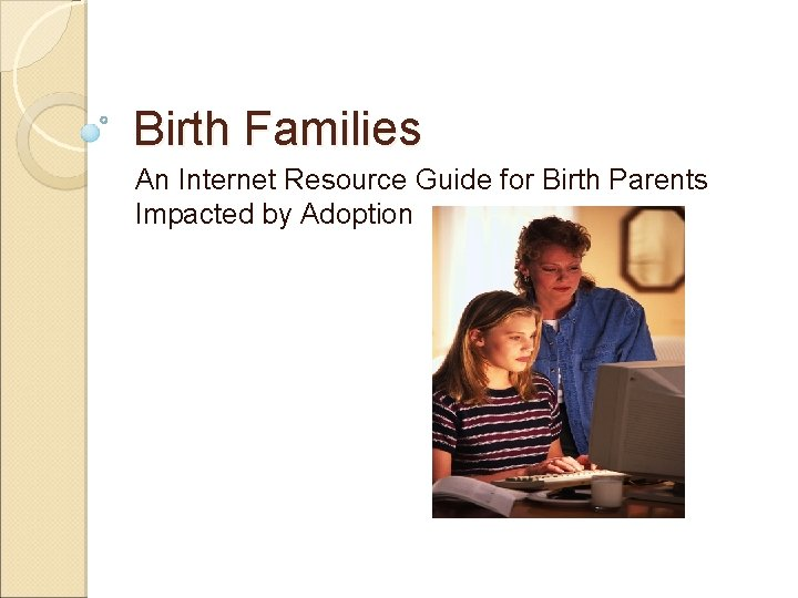 Birth Families An Internet Resource Guide for Birth