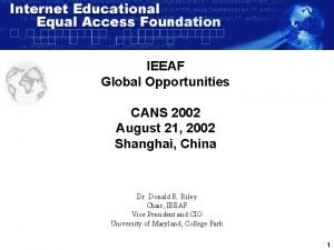 IEEAF Global Opportunities CANS 2002 August 21 2002