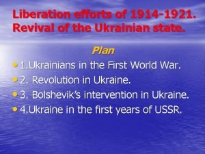 Liberation efforts of 1914 1921 Revival of the