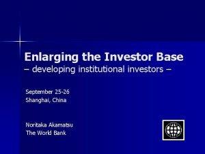 Enlarging the Investor Base developing institutional investors September