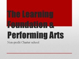 The Learning Foundation Performing Arts Nonprofit Charter school