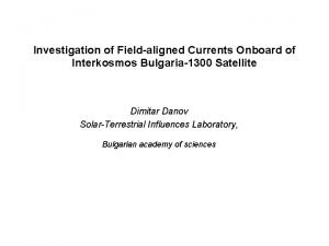 Investigation of Fieldaligned Currents Onboard of Interkosmos Bulgaria1300
