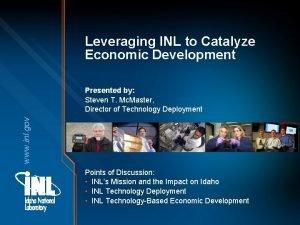 Leveraging INL to Catalyze Economic Development www inl