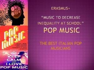 THE BEST ITALIAN POP MUSICIANS Pop music started