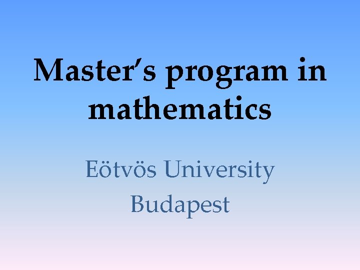 Masters program in mathematics Etvs University Budapest About