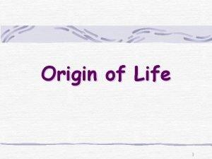 Origin of Life 1 Aristotle 384 322 BC