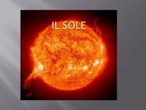 IL SOLE Vedere il sole attraverso un filtro