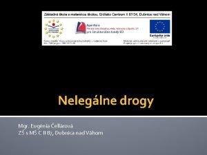 Neleglne drogy Mgr Eugnia ellrov Z s M