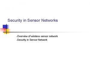 Security in Sensor Networks Overview of wireless sensor