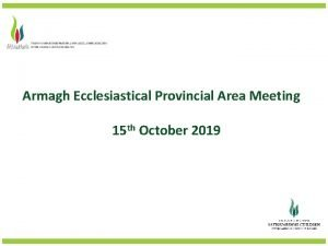 Armagh Ecclesiastical Provincial Area Meeting 15 th October