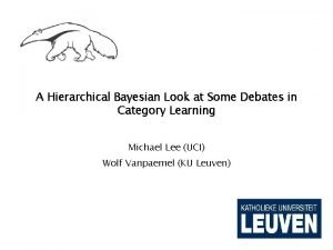 A Hierarchical Bayesian Look at Some Debates in