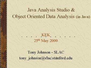 Java Analysis Studio Object Oriented Data Analysis in