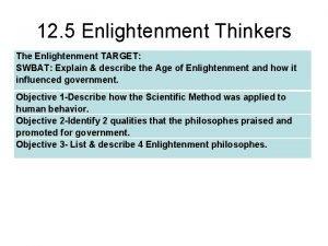 12 5 Enlightenment Thinkers The Enlightenment TARGET SWBAT