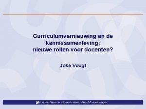Curriculumvernieuwing en de kennissamenleving nieuwe rollen voor docenten