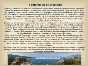 A BRIEF GUIDE TO SORRENTO Sorrento is located