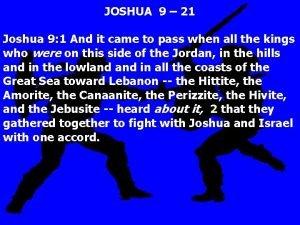 JOSHUA 9 21 Joshua 9 1 And it