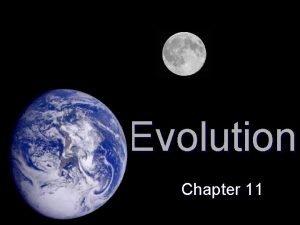 Evolution Chapter 11 Evolution or change over time