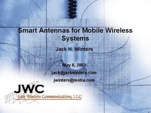 Smart Antennas for Mobile Wireless Systems Jack H