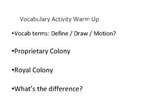 Vocabulary Activity Warm Up Vocab terms Define Draw