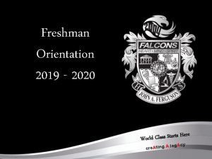 Freshman Orientation 2019 2020 s Here t r