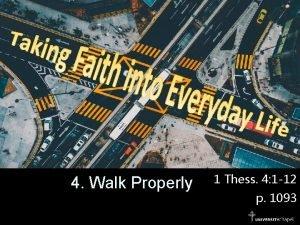 4 Walk Properly 1 Thess 4 1 12
