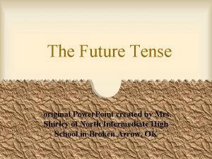 The Future Tense original Power Point created by