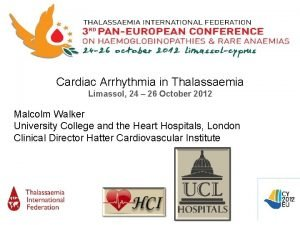 Cardiac Arrhythmia in Thalassaemia Limassol 24 26 October