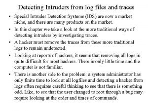 Detecting Intruders from log files and traces Special
