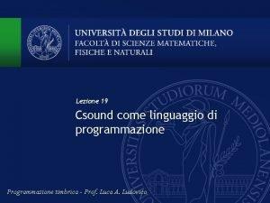 Lezione 19 Csound come linguaggio di programmazione Programmazione