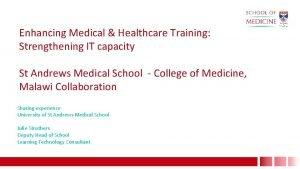 Enhancing Medical Healthcare Training Strengthening IT capacity St
