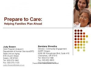 Prepare to Care Helping Families Plan Ahead Judy