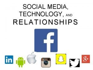SOCIAL MEDIA TECHNOLOGY AND RELATIONSHIPS Pew Research Internet