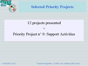 Selected Priority Projects 12 projects presented Priority Project