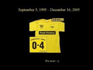 September 5 1995 December 16 2005 We won
