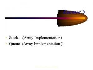 Lecture 5 Stack Array Implementation Queue Array Implementation