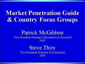 Market Penetration Guide Country Focus Groups Patrick Mc