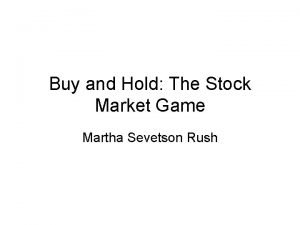 Buy and Hold The Stock Market Game Martha