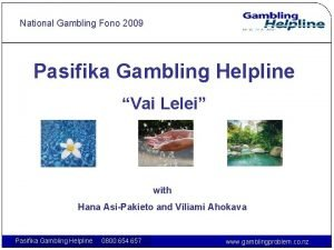 National Gambling Fono 2009 Pasifika Gambling Helpline Vai